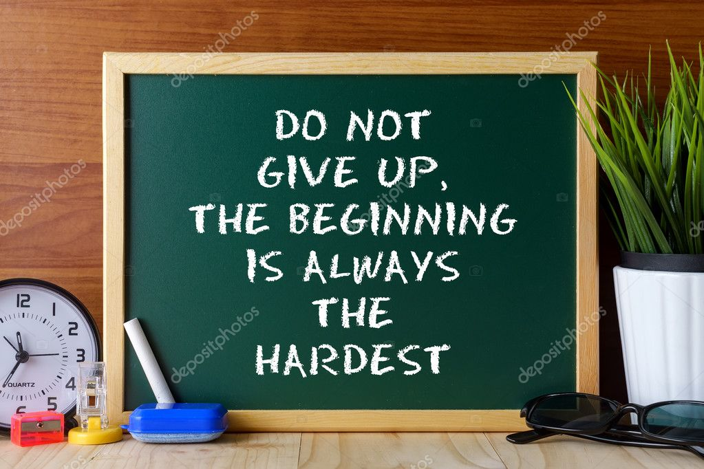 Word Quote Do Not Give Upthe Beginning Is Always The Hardest
