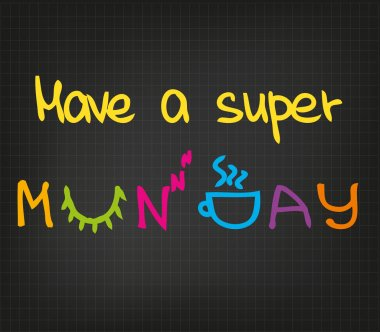 Have a super Monday