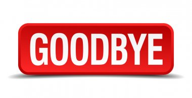 Goodbye red 3d square button on white background