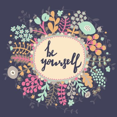 be yourself, floral card