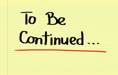 To Be Continued Concept