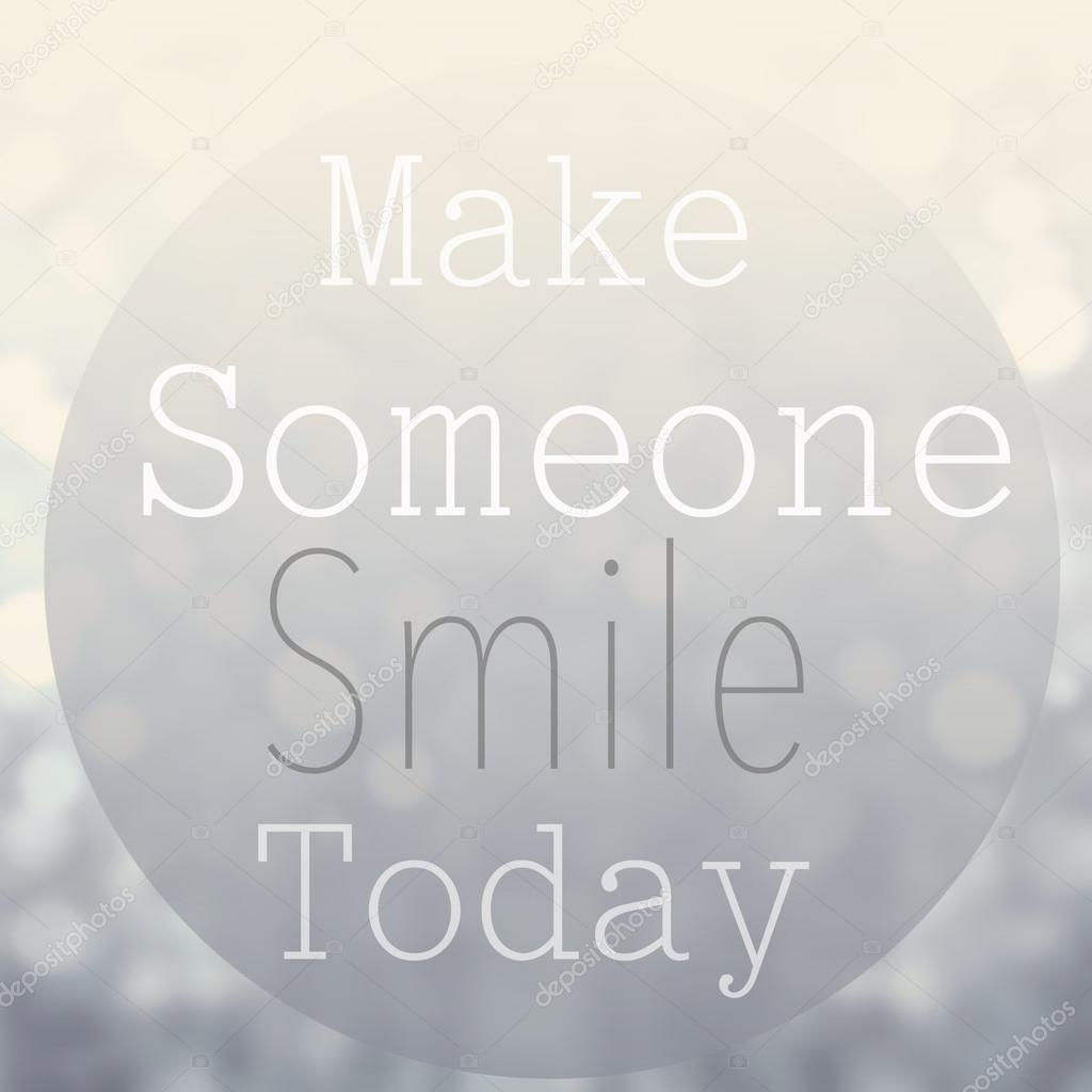 Make Someone Smile Today
