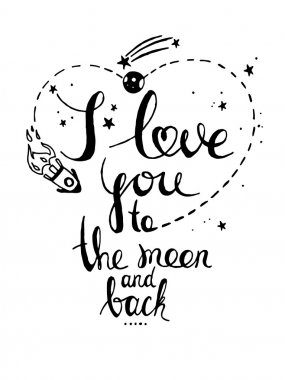 I love you to the moon and back.Romantic hand drawn typography poster. Suitable for valentine's day design,print,interior design.Vector illustration clip art vector