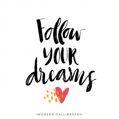Follow your dreams calligraphy.