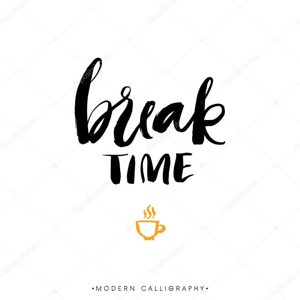 Break time modern brush calligraphy stock vector
