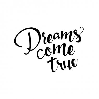 Dreams come true hand drawn lettering