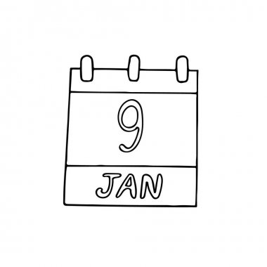Calendar hand drawn in doodle style. January 9. Day, date. icon, sticker element for design. planning, business holiday icon