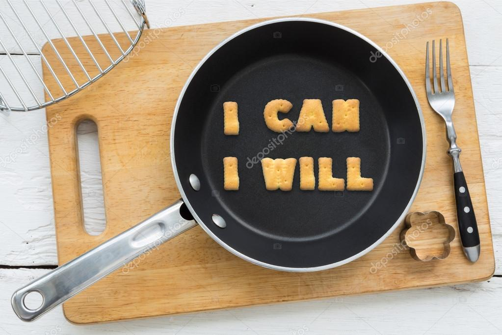 Letter cookies quote I CAN I WILL and kitchen utensils