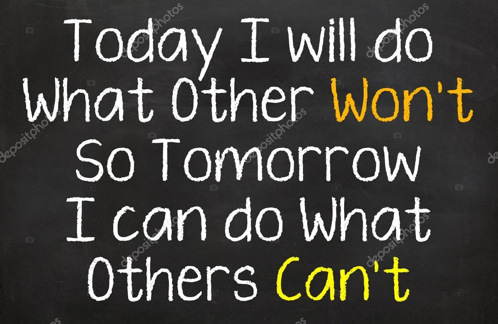 Today I Will Do What Others Won't
