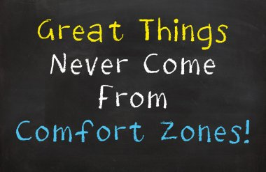 Great Things Never Come from our Comfort Zones
