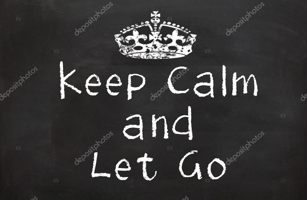 Wallpapers: keep calm | Keep Calm and Let Go — Stock Photo