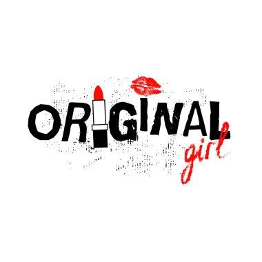Original girl. Fashion quote design.