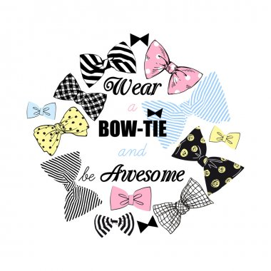 wear a bow ties and be awesome