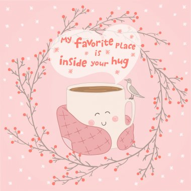 Holiday card with cute cup of tea in blanket with seagull.  Vector illustration. My favorite place inside your hug clip art vector