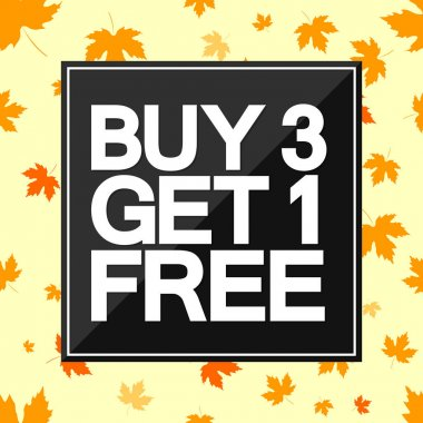 Buy 3 Get 1 Free, Autumn Sale poster design template, Fall offer, special deal, don't miss out, vector illustration