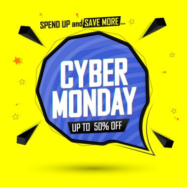 Cyber Monday Sale, up to 50% off, speech bubble banner design template, clearance offer, end of season deal, dont miss out, vector illustration