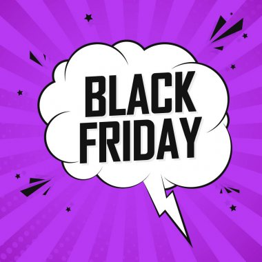 Black Friday Sale, speech bubble banner design template, discount tag, special offer, dont miss out, app icon, vector illustration