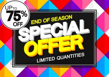 Special Offer, up to 75% off, sale poster design template, horizontal banner, spend up and save more, vector illustration