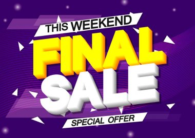 Final Sale, discount poster design template, special offer, spend up and save more, promotion banner, end of season, vector illustration