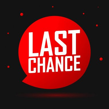 Last Chance, banner design template, sale tag, vector illustration