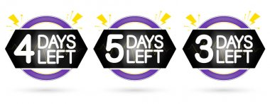 3, 4 and 5 Days Left for Sale, set countdown tags, start or to end offer, discount banners design template, app icons, don't miss out, vector illustration