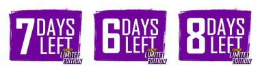 6, 7 and 8 Days Left for Sale, set countdown tags, start or to end offer, discount banners design template, app icons, don't miss out, vector illustration