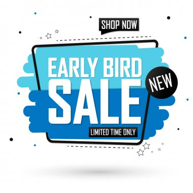 Early Bird Sale, discount banner design template, retail tag, promotion poster, vector illustration