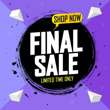 Final Sale, banner design template, discount tag, grunge brush. Promotion poster for shop or online store, vector illustration.