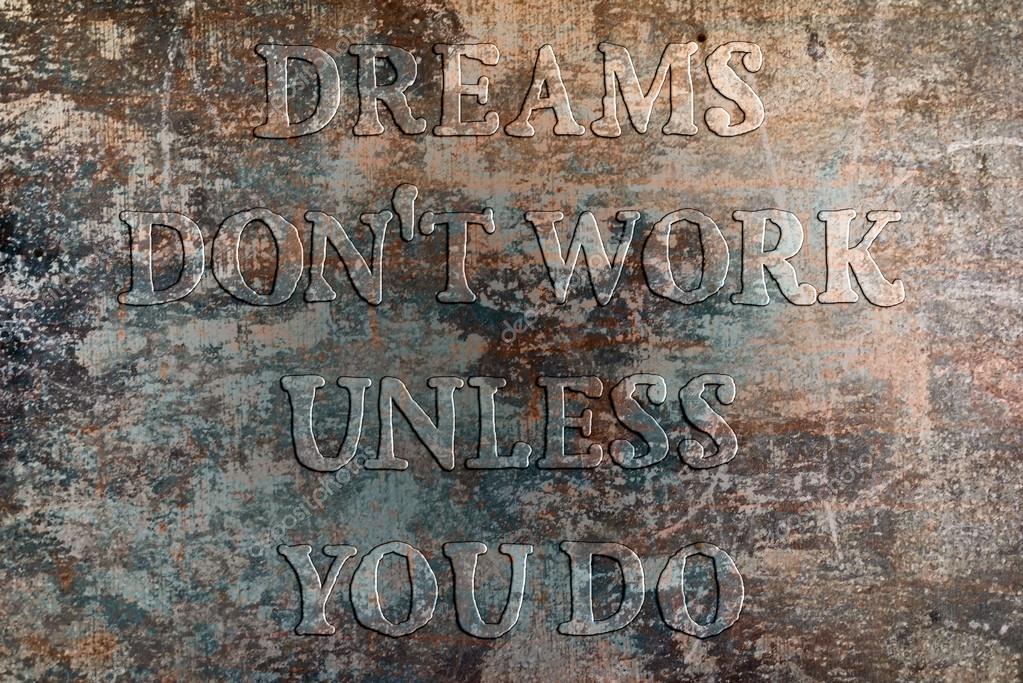 Träume Arbeiten Nicht Bis Du Es Tust Motivierenden Zitat