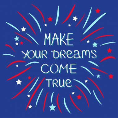 Make your dreams come true