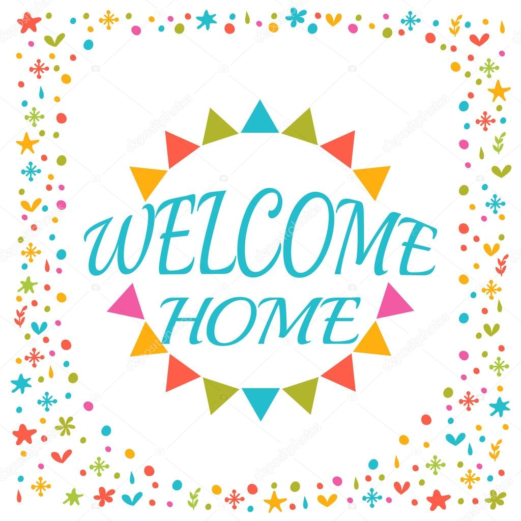 Welcome home text with colorful design elements. Greeting card ...