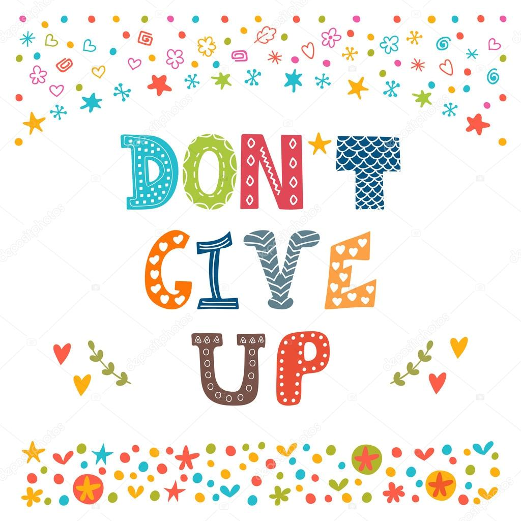 Don t give up Inspirational quote Hand drawn lettering