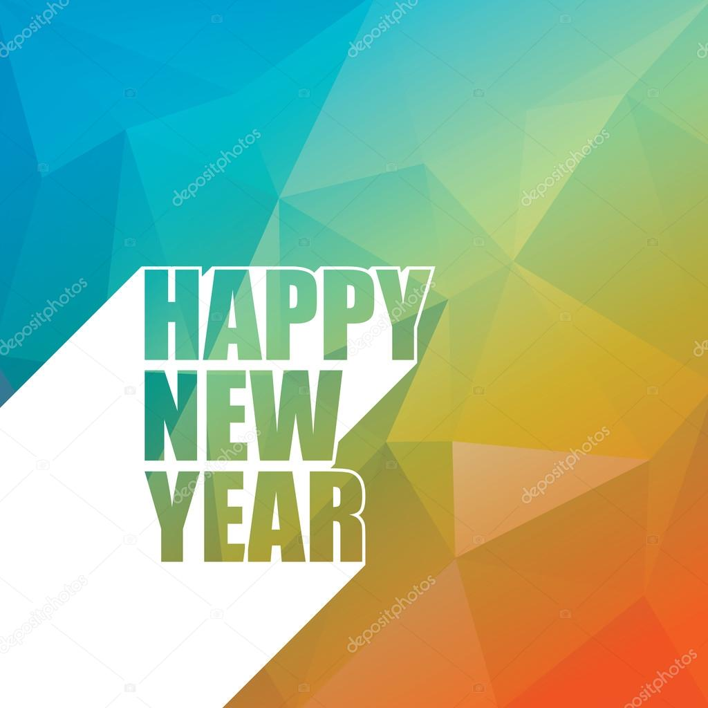 happy new year card template with colorful low poly background and creative long shadow typography message