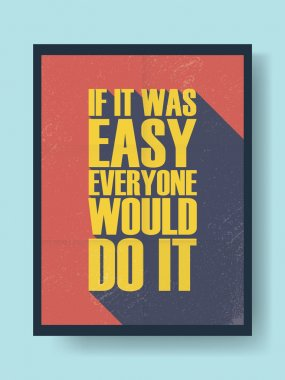 Business motivational poster about hard work versus laziness on vintage vector background. Long shadow typography message.
