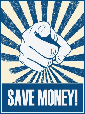 Save money motivational poster with hand pointing on grunge vintage vector background.