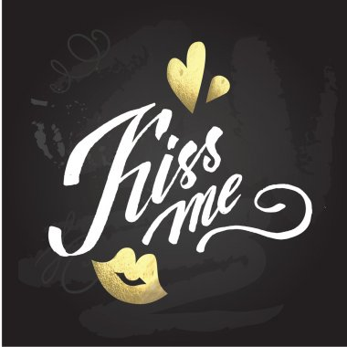 kiss me hand lettering - hand made calligraphy