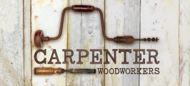carpenter text with drill and chisel on wooden background