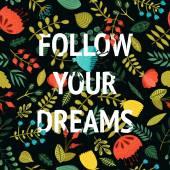 Následuj své sny. Inspirativní vector karta