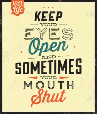 Quote Typographic Background - Keep Your Eyes Open, And Sometimes Your Mouth Shut