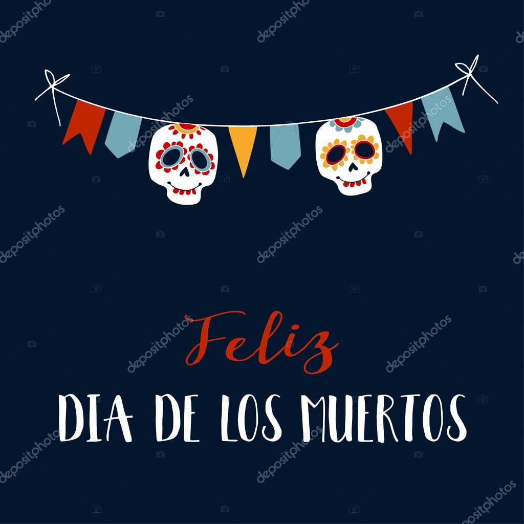 Feliz dia de los muertos greeting card invitation mexican day of feliz dia de los muertos greeting card invitation mexican day of the dead m4hsunfo