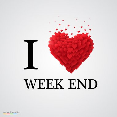 i love week end heart sign.