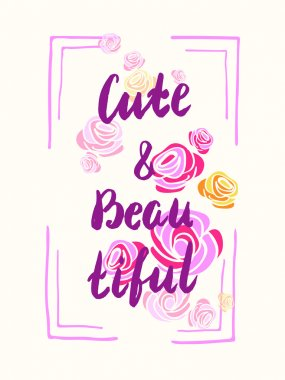 Cute and beautifyl  slogan, poster for t-shirts