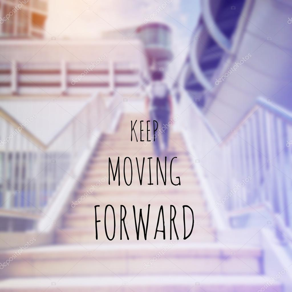 Inspirational Quote Keep Moving Forward Stock Photo