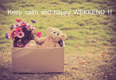Quote :Keep calm and happy weekend