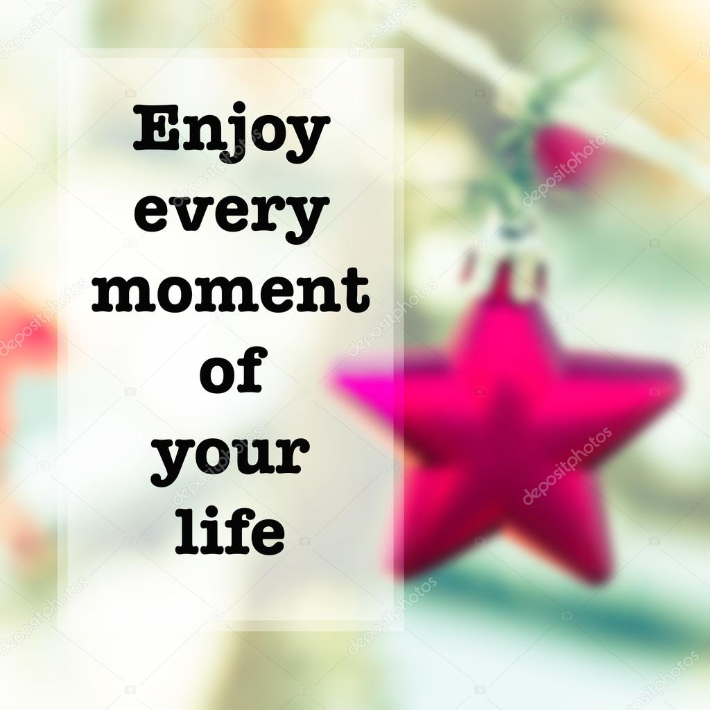 Inspirational Quote Enjoy Every Moment Of Your Life Stock Photo