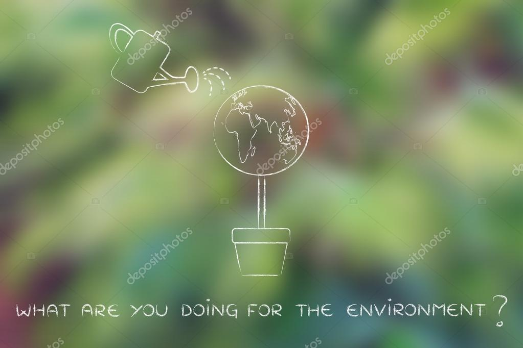 what are you doing for the environment concept