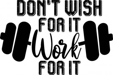 Don t wish for it Work for it icon