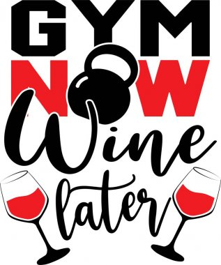 Gym now wine later on the white background. Vector illustration. icon