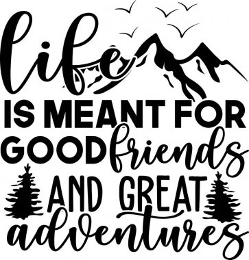 Hand drawn motivation poster - Life was meant for good friends and great adventures