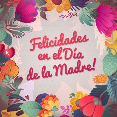 Happy Mother'S Day! inscription in Spanish.